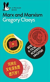 Marx and Marxism (Pelican) - Claeys, Gregory