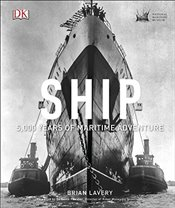 Ship: 5,000 Years of maritime adventure - Lavery, Brian