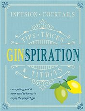Ginspiration : Infusions, Cocktails  - Rainer, Klaus St.