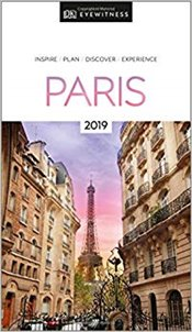 Paris : DK Eyewitness Travel Guide 2019 -