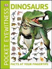 Pocket Eyewitness Dinosaurs : Facts at Your Fingertips -