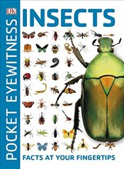 Pocket Eyewitness Insects : Facts at Your Fingertips -