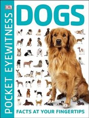 Pocket Eyewitness Dogs : Facts at Your Fingertips -