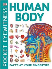 Pocket Eyewitness Human Body : Facts at Your Fingertips -