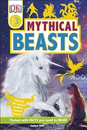 Mythical Beasts : DK Readers Level 3 -