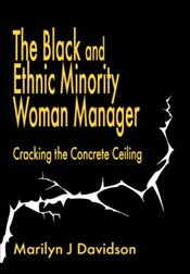 Black and Ethnic Minority Woman Manager : Cracking the Concrete Ceiling - Davidson, Marilyn J.