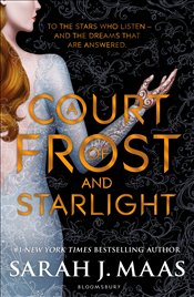 Court of Frost and Starlight : A Court of Thorns and Roses - Maas, Sarah J.