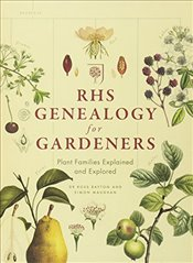RHS Genealogy for Gardeners : Plant Families Explored and Explained - Maughan, Simon