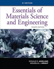 Essentials of Materials Science and Engineering 4e, SI Edition - Askeland, Donald R.