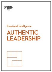 Authentic Leadership : HBR Emotional Intelligence Series - Review, Harvard Business