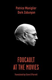 Foucault at the Movies - Maniglier, Patrice
