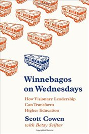 Winnebagos on Wednesdays : How Visionary Leadership Can Transform Higher Education   - Cowen, Scott