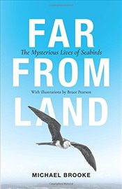 Far from Land : The Mysterious Lives of Seabirds - Brooke, Michael