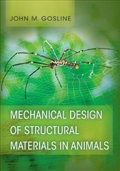 Mechanical Design of Structural Materials in Animals - Gosline, John M.