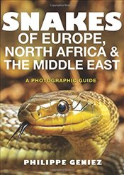 Snakes of Europe, North Africa and the Middle East : A Photographic Guide - Geniez, Philippe