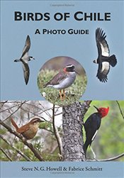 Birds of Chile : A Photo Guide - Howell, Steve N. G.