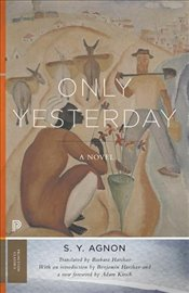 Only Yesterday : A Novel  - Agnon, S. Y.