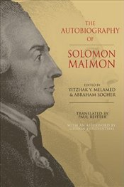 Autobiography of Solomon Maimon : The Complete Translation - Maimon, Solomon