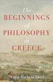 Beginnings of Philosophy in Greece - Sassi, Maria Michela