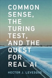 Common Sense, the Turing Test, and the Quest for Real Al - Levesque, Hector J.