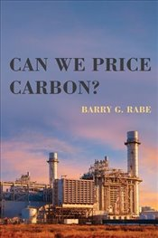 Can We Price Carbon?  - Rabe, Barry G.