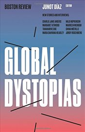 Global Dystopias  - Diaz, Junot