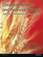 Corporate Finance and Financial Strategy : Optimising Corporate and Shareholder Value - DAVIES, TONY