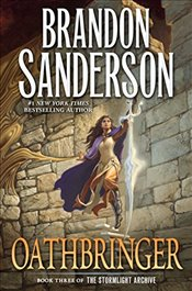 Oathbringer : Stormlight Archive, Book 3 - Sanderson, Brandon