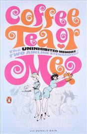 Coffee, Tea, or Me? : The Uninhibited Memoirs of Two Airline Stewardesses - Baker, Trudy