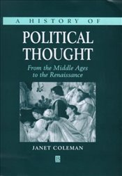 History of Political Thought From the Middle Ages to the Renaissance - COLEMAN, JANET