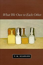 What We Owe to Each Other - Scanlon, T. M.