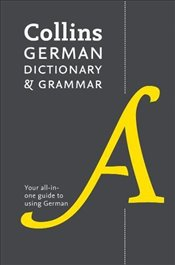 Collins German Dictionary and Grammar : 112,000 Translations Plus Grammar Tips -
