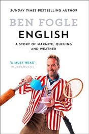 English : A Story of Marmite, Queuing and Weather - Fogle, Ben