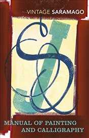 Manual of Painting and Calligraphy  - Saramago, Jose