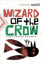 Wizard of the Crow - Thiongo, Ngugi Wa
