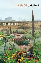 Modern Nature : The Journals of Derek Jarman   - Jarman, Derek