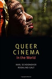 Queer Cinema in the World - Schoonover, Karl
