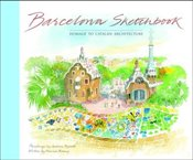 Barcelona Sketchbook : Homage to Catalan Architecture - Binney, Marcus