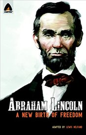 Abraham Lincoln : From the Log Cabin to the White House - Helfand, Lewis