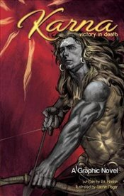 Karna : Victory In Death (Campfire Graphic Novels) - Hoskin, Rik and Nagar, Sachin