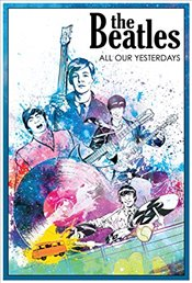Beatles : All Our Yesterdays (Campfire Graphic Novels) - Quinn, Jason