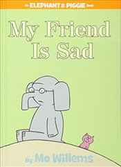 My Friend Is Sad (an Elephant and Piggie Book) (Elephant & Piggie Books) - Willems, Mo