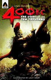 400 BC : The Story of the Ten Thousand (Campfire Graphic Novels) - Helfand, Lewis