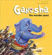 Ganesha : The Wonder Years (Campfire Graphic Novels) - Dutta, Sourav