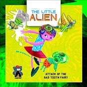 Little Alien : Attack of the Bad Tooth Fairy (Campfire Graphic Novels) - Quinn, Jason