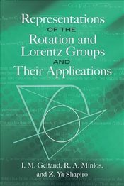 Representations of the Rotation and Lorentz Groups and Their Applications - Gelfand, I.M.