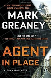 Agent in Place (Gray Man) - Greaney, Mark