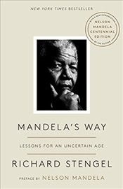 Mandelas Way: Lessons for an Uncertain Age - Stengel, Richard
