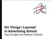 101 Things I Learned in Advertising School - Frederick, Matthew
