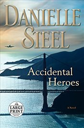 Accidental Heroes (Random House Large Print) - Steel, Danielle